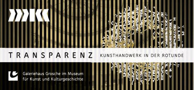 Transparenz – Galeriehaus Grosche im Museum für Kunst und Kulturgeschichte